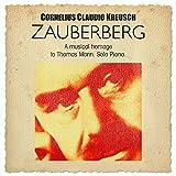 Zauberberg-a Musical Homage to Thomas Mann
