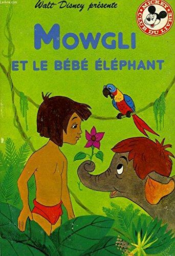 Mowgli et le bebe elephant