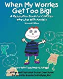 When My Worries Get Too Big!: A Relaxation Book for Children Who Live with Anxiety