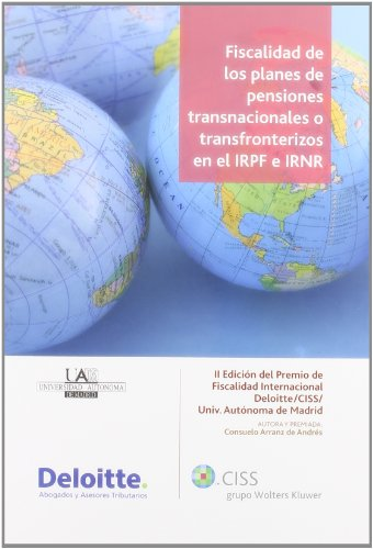 Fiscalidad de los planes de pensiones transnacionales o transfronterizos en el IRPF e IRNR por Consuelo Arranz de Andrés