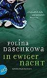 In ewiger Nacht: Kriminalroman - Polina Daschkowa