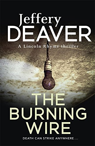 The Burning Wire. Jeffery Deaver