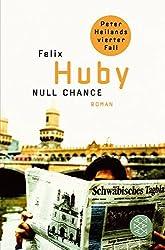 Null Chance: Peter Heilands vierter Fall