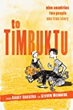 To Timbuktu: Nine Countries, Two People, One True Story [Idioma Inglés]