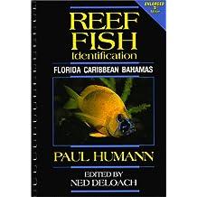 Reef Fish Identification: Florida, Caribbean, Bahamas by Paul Humann (1994-12-02)
