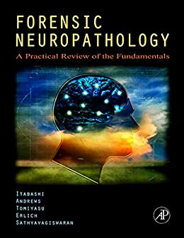 Forensic Neuropathology: A Practical Review Of The Fundamentals por Hideo H. Itabashi Md epub