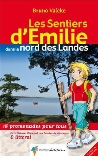 EMILIE DANS LE NORD DES LANDES (VOL 2) P.N.R LANDES par BRUNO VALCKE