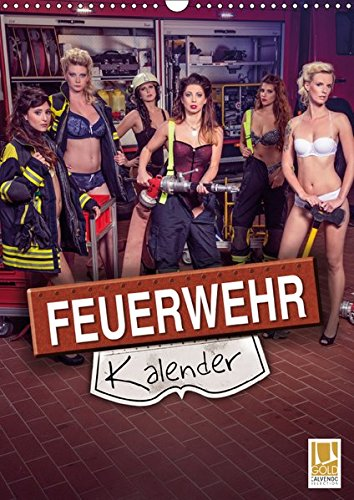 feuerwehrkalender frauen Feuerwehrkalender 2019 (Wandkalender 2019 DIN A3 hoch): Heiße Frauen in Feuerwehr - Einsatzsituationen (Monatskalender, 14 Seiten ) (CALVENDO Menschen)