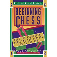 Beginning Chess: Over 300 Elementary Problems for Players New to the Game (Fireside Chess Library)