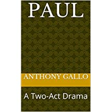 Paul: A Two-Act Drama