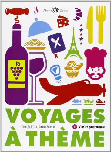 Voyages à thème. Vins et gastronomie. Con CD Audio