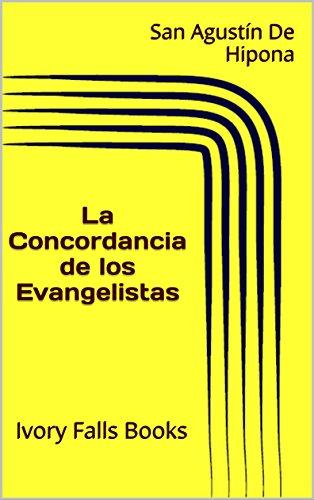 La Concordancia de los Evangelistas por San Agustín De Hipona