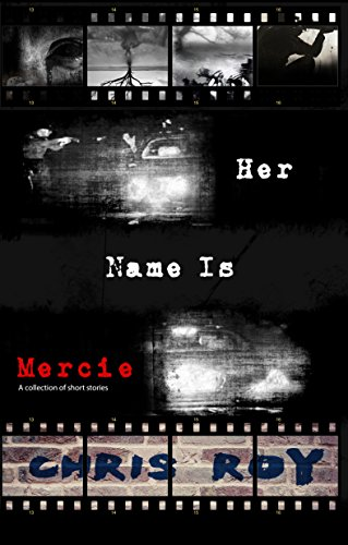 Her Name Is Mercie by [Roy, Chris]