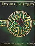 Telecharger Livres Dessins Celtique Dans cette A4 50 pages livre de coloriage nous avons mis en place une fantastique collection de Dessins Celtiques pour vous de la les images sont imprimees sur un seul cote (PDF,EPUB,MOBI) gratuits en Francaise