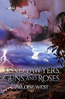 Send Lawyers, Guns, and Roses (Heart and Haven Book 2) by [West, Heloise]