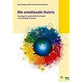 Die emotionale Matrix: Grundlagen für gesellschaflichen Wandel und nachhaltige Innovation