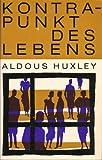 Kontrapunkt des Lebens. Roman - Aldous Huxley