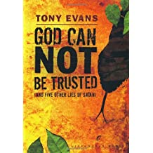 God Can Not be Trusted: And Five Other Lies of Satan (Lifechange Books)