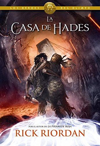 La casa de Hades (Los héroes del Olimpo 4) (Serie Infinita) por Rick Riordan