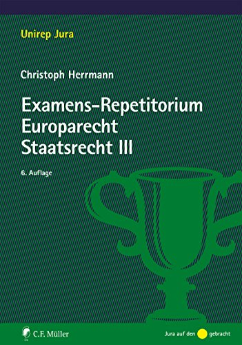 Examens-Repetitorium Europarecht. Staatsrecht III (Unirep Jura)