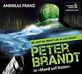 Mord auf Raten - Peter Brandt ermittelt, 6 CDs (Klassik Radio Krimi-Edition - Die besten Ermittler aller Zeiten): Peter Brandt ermittelt. Gekürzte Lösung