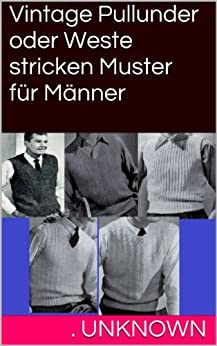 Vintage Pullunder oder Weste stricken Muster für Männer