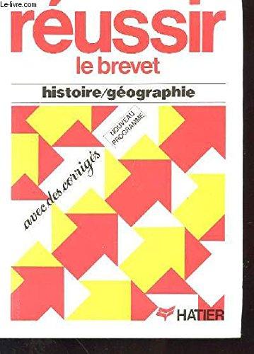 Réussir le brevet - Histoire géographie (avec des corrigés)