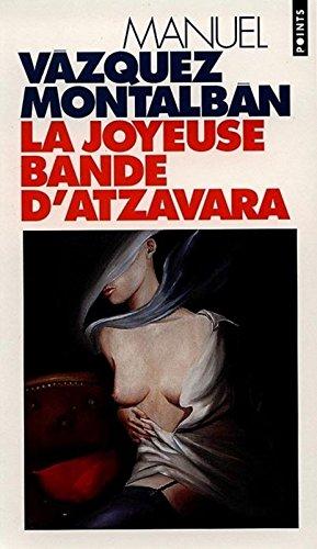 La Joyeuse Bande d'Atzavara par Manuel Vazquez montalban