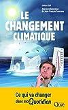 Le changement climatique : Ce qui va changer dans mon quotidien by H??l??ne G??li (2015-10-01)