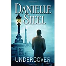 Undercover: A Novel by Danielle Steel (2015-09-01)