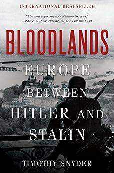 Bloodlands: Europe Between Hitler And Stalin por Timothy Snyder
