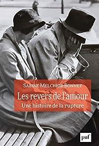Les revers de l'amour : Une histoire de la rupture par Sabine Melchior-Bonnet