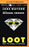 Loot: How to Steal a Fortune by Jude Watson (2015-05-26)