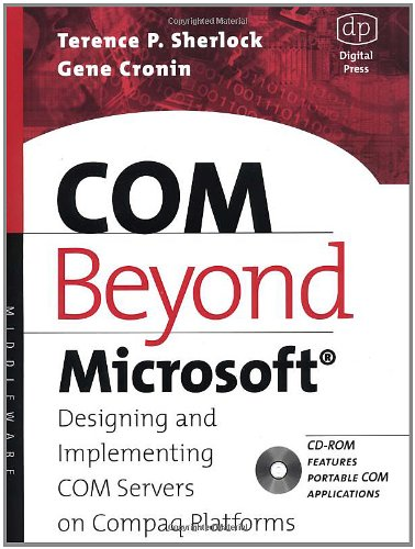 COM Beyond Microsoft: Designing and Implementing COM Servers on Compaq Platforms (HP Technologies) - Hp Compaq-system