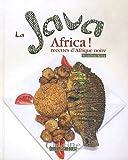 LA JAVA AFRICA, RECETTES D'AFRIQUE NOIRE