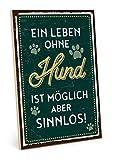 TypeStoff Holzschild mit Spruch – Leben OHNE Hund – im Vintage-Look mit Zitat als Geschenk und Dekoration zum Thema Mitbewohner, Haustier und Sinn (19,5 x 28,2 cm)