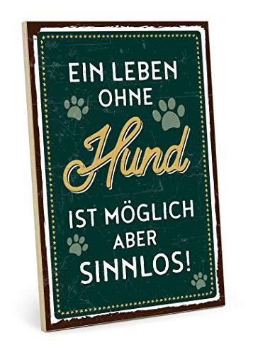 TypeStoff Holzschild mit Spruch – Leben OHNE Hund – im Vintage-Look mit Zitat als Geschenk und Dekoration zum Thema Mitbewohner, Haustier und Sinn