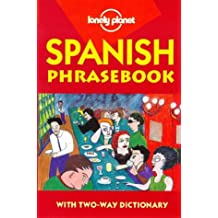Lonely Planet Spanish Phrasebook: With Two-Way Dictionary (Lonely Planet Phrasebook: India)