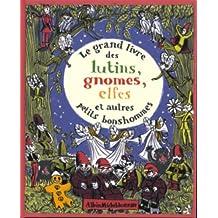 Le grand livre des lutins, gnomes, elfes et autres petits bonshommes