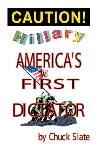 Hillary: America's First Dictator