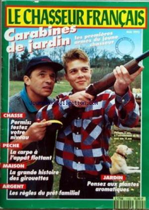 CHASSEUR FRANCAIS (LE) [No 1155] du 01/05/1993 - CARABINES DE JARDIN - CHASSE - PERMIS - PECHE - LA CARPE - MAISON - LES GIROUETTES - ARGENT - LES REGLES DU PRET FAMILIAL - JARDIN - LES PLANTES AROMATIQUES par Collectif