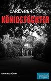 Königstöchter: Kriminalroman von Carla Berling