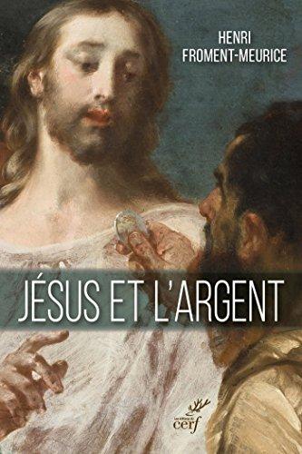 Jésus et l'argent (IDEES) par Henri Froment-meurice
