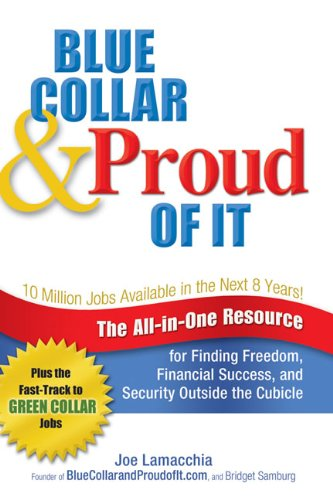 blue-collar-and-proud-of-it-the-all-in-one-resource-for-finding-freedom-financial-success-and-securi