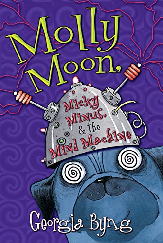 Molly Moon, Micky Minus, & the Mind Machine (English Edition)