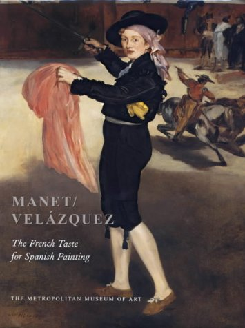 Manet/Velazquez: The French Taste for Spanish Painting (Metropolitan Museum of Art Series)