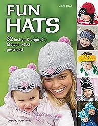 Fun Hats: 32 lustige & originelle Mützen selbst gestrickt