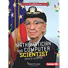 Mathematician and Computer Scientist Grace Hopper (Stem Trailblazer Bios) by Andrea Pelleschi (2016-08-06)
