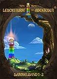 Leuchtturm der Abenteuer 1-3 (Hardcover-Sammelband): Spannende, magische &...