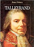 Talleyrand ou le Sphinx incompris